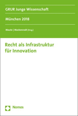 Abbildung von Maute / Mackenrodt (Hrsg.) | Recht als Infrastruktur für Innovation | 2019 | München 2018 | Band 3