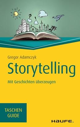 Abbildung von Adamczyk | Storytelling | 3. Auflage 2019 | 2018 | Mit Geschichten überzeugen