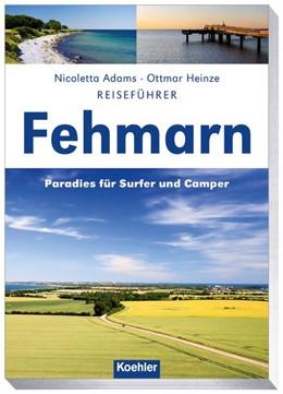 Abbildung von Adams / Heinze | Reiseführer Fehmarn | 1. Auflage | 2019 | Paradies für Surfer und Camper