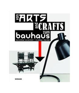 Abbildung von Hoffmann | Von Arts and Crafts zum Bauhaus. Kunst und Design - eine neue Einheit! | 2019 | Katalog zur Ausstellung im Brö...