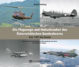Abbildung von Höfling | Die Flugzeuge und Hubschrauber des Österreichischen Bundesheeres. Airplanes and Helicopters of the Austrian Armed Forces | 2019 | Von 1955 bis heute. From 1955 ...