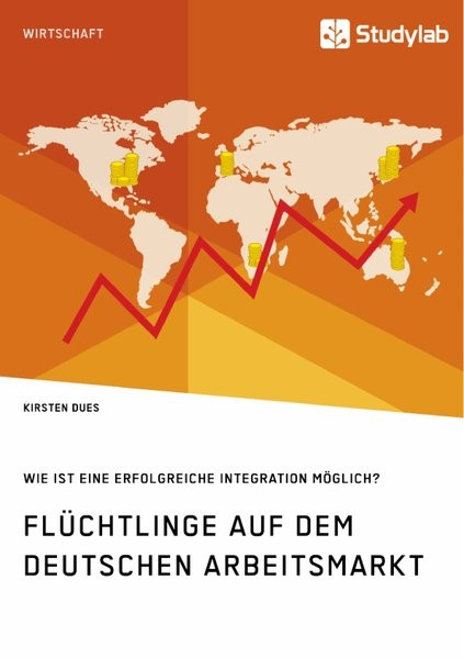 Flüchtlinge auf dem deutschen Arbeitsmarkt. Wie ist eine erfolgreiche Integration möglich? | Dues | 1. Auflage, 2019 | Buch (Cover)