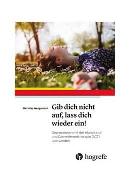 Abbildung von Wengenroth | Gib dich nicht auf, lass dich wieder ein! | 1. Auflage | 2019 | beck-shop.de