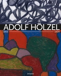 Abbildung von Adolf Hölzel 1853-1934. Farbharmonie als Ziel | 2019