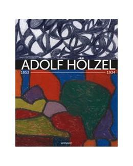 Abbildung von Adolf Hölzel 1853-1934. Farbharmonie als Ziel | 2019 | Katalog zur Ausstellung im Mus...