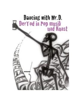 Abbildung von Vögele / Rittershaus / Schiller / Waap | Dancing with Mr. D. Der Tod in Popmusik und Kunst | 2019