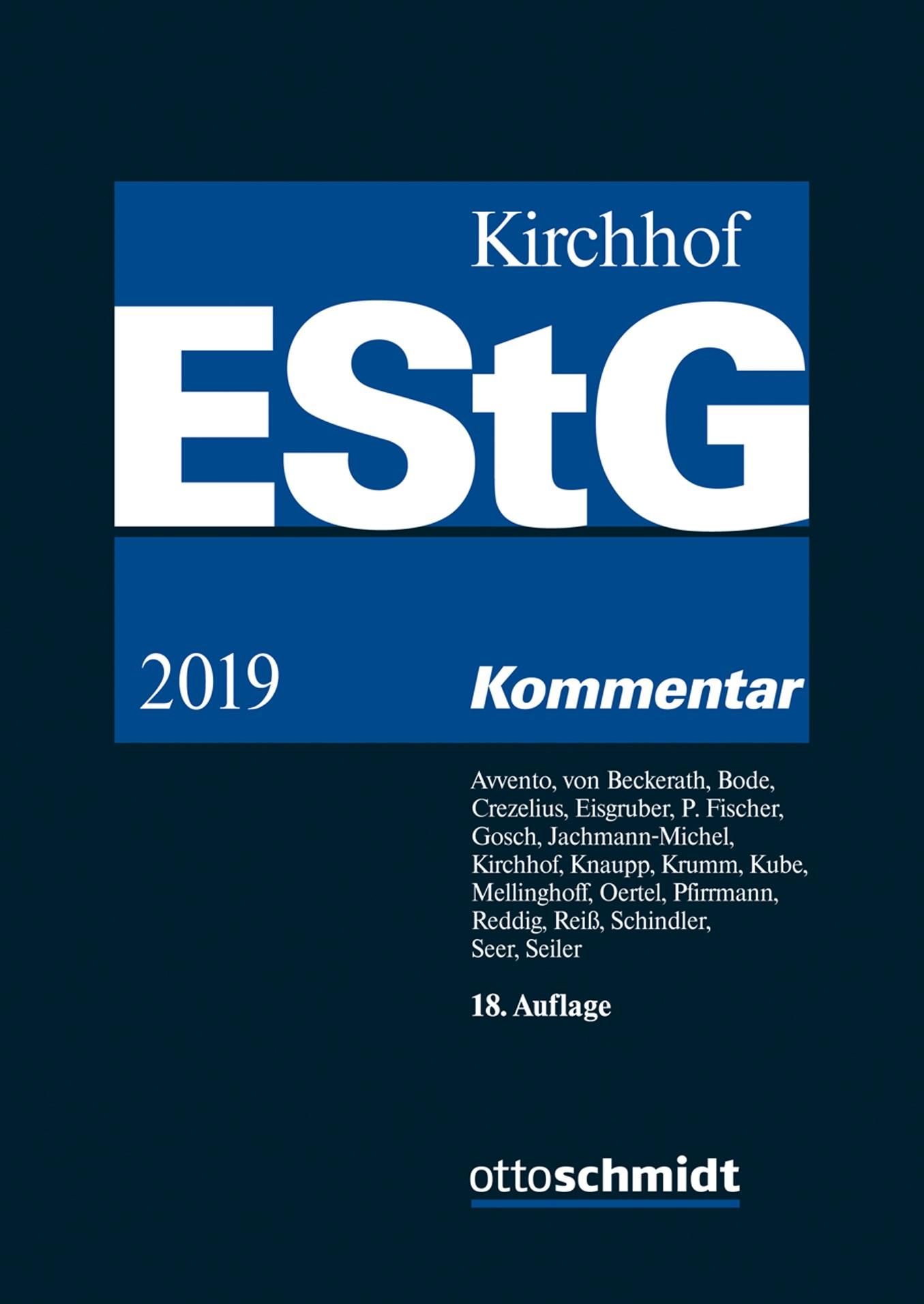 Einkommensteuergesetz (EStG)   Kirchhof / Seer (Hrsg.)   18., neu bearbeitete Auflage, 2019   Buch (Cover)