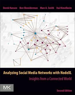 Abbildung von Hansen / Shneiderman / Himelboim | Analyzing Social Media Networks with NodeXL | 2019 | Insights from a Connected Worl...