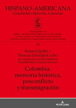 Abbildung von Spiller / Schreijäck | Colombia: memoria histórica, postconflicto y transmigración | 1. Auflage | 2019 | 64 | beck-shop.de