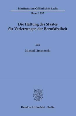 Abbildung von Limanowski | Die Haftung des Staates für Verletzungen der Berufsfreiheit | 2019 | 1397