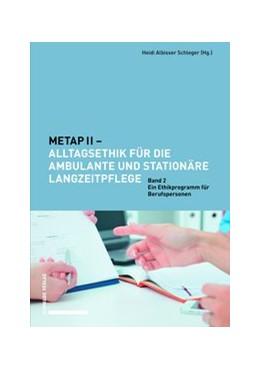 Abbildung von Albisser Schleger   METAP II – Alltagsethik für die ambulante und stationäre Langzeitpflege   1. Auflage   2019   2   beck-shop.de