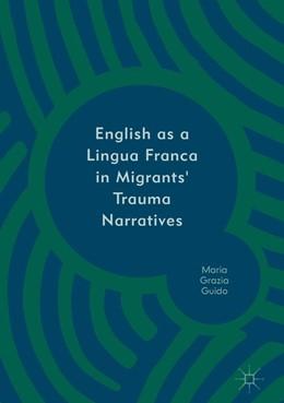 Abbildung von Guido | English as a Lingua Franca in Migrants' Trauma Narratives | 1. Auflage | 2019 | beck-shop.de