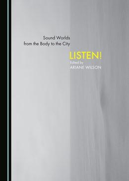 Abbildung von Wilson   Sound Worlds from the Body to the City   2019   Listen!