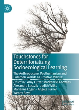 Abbildung von Cutter-Mackenzie-Knowles / Lasczik | Touchstones for Deterritorializing Socioecological Learning | 1. Auflage | 2019 | beck-shop.de