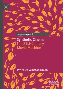 Abbildung von Dixon | Synthetic Cinema | 1st ed. 2019 | 2019 | The 21st-Century Movie Machine