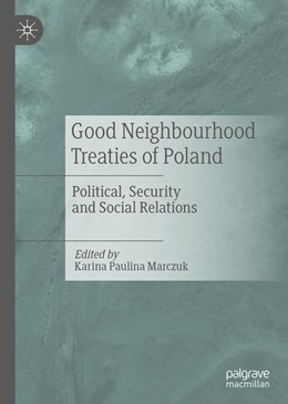 Abbildung von Marczuk | Good Neighbourhood Treaties of Poland | 1st ed. 2019 | 2019 | Political, Security and Social...