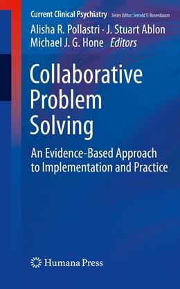 Abbildung von Pollastri / Ablon / Hone   Collaborative Problem Solving   1st ed. 2019   2019   An Evidence-Based Approach to ...