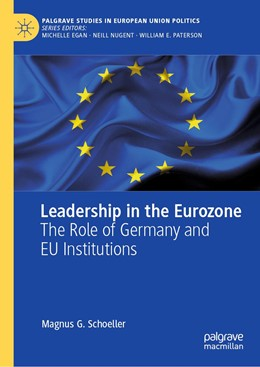 Abbildung von Schoeller | Leadership in the Eurozone | 1st ed. 2019 | 2019 | The Role of Germany and EU Ins...