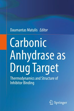 Abbildung von Matulis | Carbonic Anhydrase as Drug Target | 1st ed. 2019 | 2019 | Thermodynamics and Structure o...