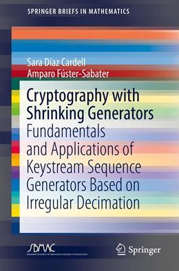 Abbildung von Díaz Cardell / Fúster-Sabater | Cryptography with Shrinking Generators | 1. Auflage | 2019 | beck-shop.de
