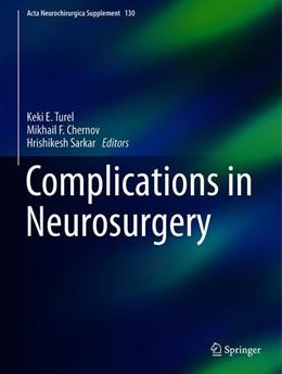 Abbildung von Turel / Chernov / Sarkar | Complications in Neurosurgery | 1st ed. 2020 | 2020 | 130