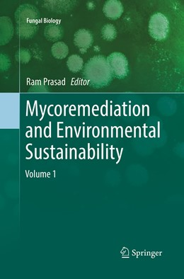 Abbildung von Prasad | Mycoremediation and Environmental Sustainability | Softcover reprint of the original 1st ed. 2017 | 2019 | Volume 1