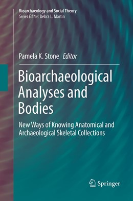 Abbildung von Stone | Bioarchaeological Analyses and Bodies | Softcover reprint of the original 1st ed. 2018 | 2019 | New Ways of Knowing Anatomical...