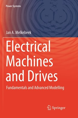 Abbildung von Melkebeek | Electrical Machines and Drives | Softcover reprint of the original 1st ed. 2018 | 2019 | Fundamentals and Advanced Mode...