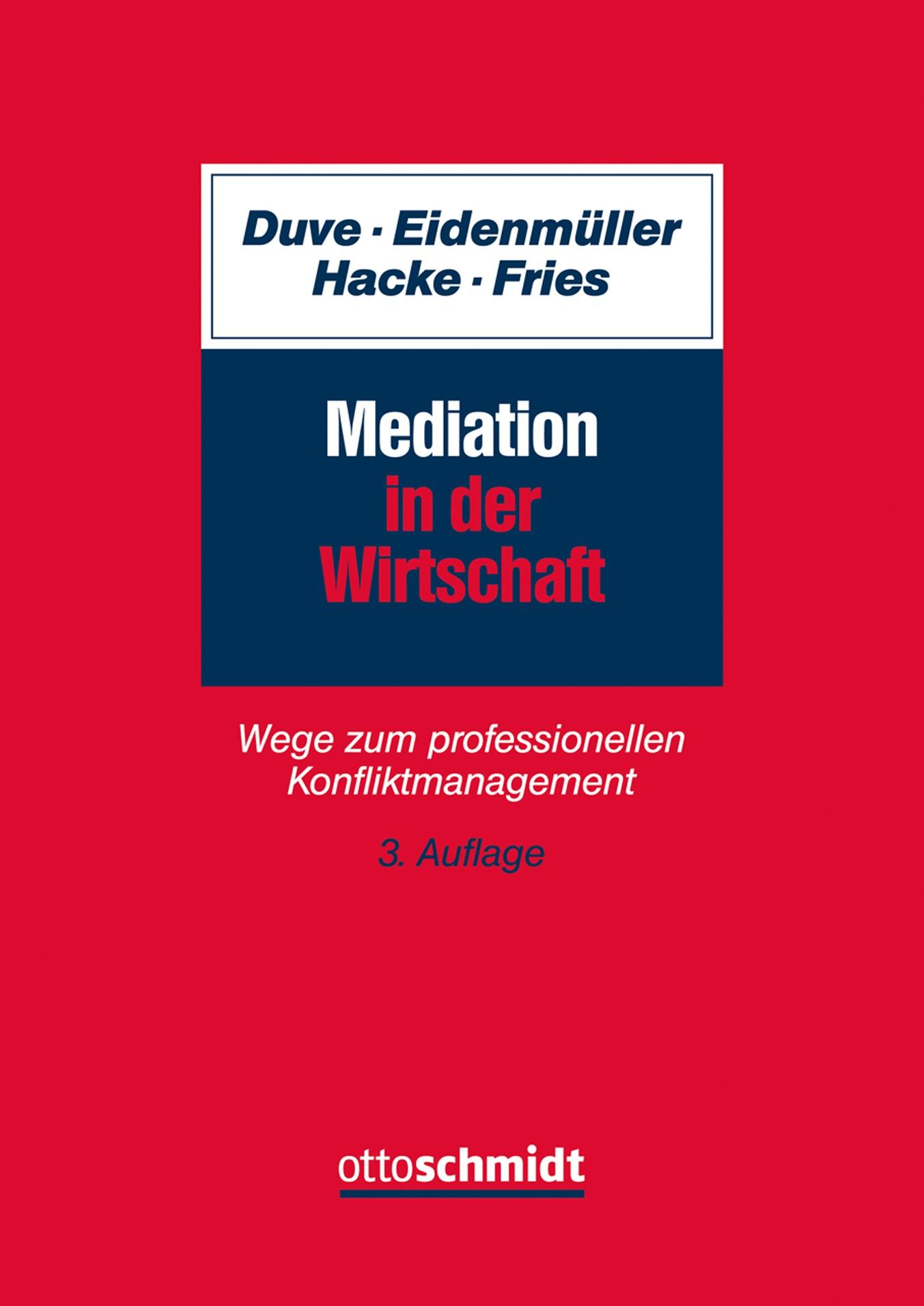 Abbildung von Duve / Eidenmüller / Hacke / Fries | Mediation in der Wirtschaft | 3. neu bearbeitete Auflage | 2019