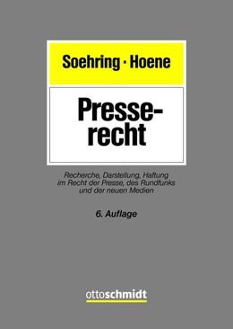 Abbildung von Soehring / Hoene | Presserecht | 6. Auflage | 2019 | Recherche, Darstellung, Haftun...