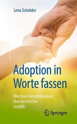 Abbildung von Schröder   Adoption in Worte fassen   2019   Wie man Adoptivkindern ihre Ge...