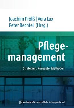 Abbildung von Prölß / Lux / Bechtel (Hrsg.) | Pflegemanagement | 2019 | Strategien, Konzepte, Methoden
