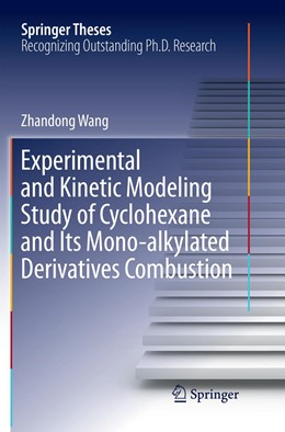 Abbildung von Wang | Experimental and Kinetic Modeling Study of Cyclohexane and Its Mono-alkylated Derivatives Combustion | 1. Auflage | 2019 | beck-shop.de