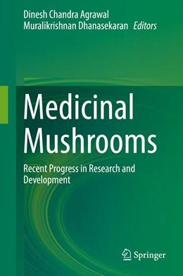Abbildung von Agrawal / Dhanasekaran | Medicinal Mushrooms | 1st ed. 2019 | 2019 | Recent Progress in Research an...