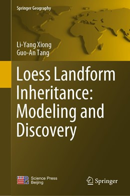 Abbildung von Xiong / Tang   Loess Landform Inheritance: Modeling and Discovery   1st ed. 2019   2019