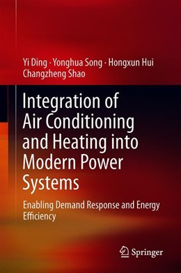 Abbildung von Ding / Song | Integration of Air Conditioning and Heating into Modern Power Systems | 1. Auflage | 2019 | beck-shop.de