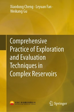 Abbildung von Cheng / Fan / Gu | Comprehensive Practice of Exploration and Evaluation Techniques in Complex Reservoirs | 1st ed. 2019 | 2019