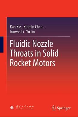Abbildung von Xie / Chen / Li | Fluidic Nozzle Throats in Solid Rocket Motors | 1st ed. 2019 | 2019