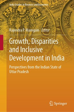 Abbildung von Mamgain   Growth, Disparities and Inclusive Development in India   1st ed. 2019   2019   Perspectives from the Indian S...