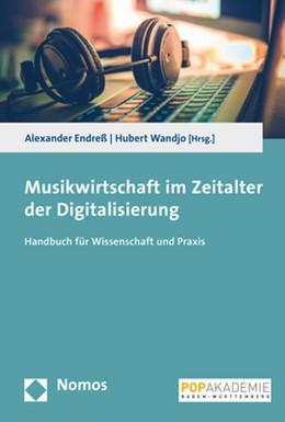 Abbildung von Endreß / Wandjo   Musikwirtschaft im Zeitalter der Digitalisierung   1. Auflage   2021   beck-shop.de