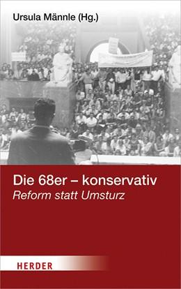 Abbildung von Männle | Die 68er - konservativ | 888. Auflage | 2019 | beck-shop.de