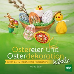 Abbildung von Eder | Ostereier & Osterdekoration häkeln | 1. Auflage | 2019 | beck-shop.de