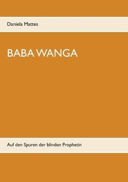 Abbildung von Mattes | Baba Wanga | 2019 | Auf den Spuren der blinden Pro...