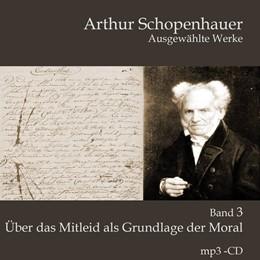 Abbildung von Schopenhauer   Über das Mitleid als Grundlage der Moral   2019