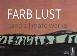Abbildung von Weth / Wirkstatt-Verlag | Farb Lust - Band 2 | 2019 | mato - Bilder und philosophisc...