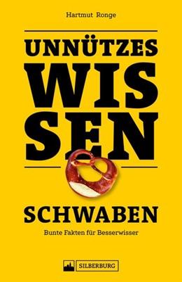 Abbildung von Ronge | Unnützes Wissen: Schwaben | 1. Auflage | 2019 | beck-shop.de