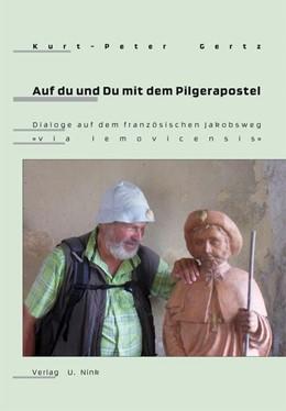Abbildung von Gertz   Auf du und Du mit dem Pilgerapostel   2019   Dialoge auf dem französischen ...