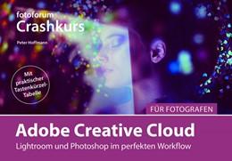 Abbildung von Hoffmann | Adobe Creative Cloud für Fotografen | 2018 | Lightroom und Photoshop im per...