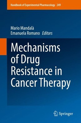 Abbildung von Mandalà / Romano | Mechanisms of Drug Resistance in Cancer Therapy | 1st ed. 2018 | 2019