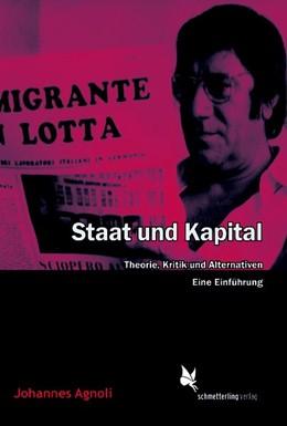 Abbildung von Agnoli / Hewener | Staat und Kapital | 2019 | Theorie, Kritik und Alternativ...